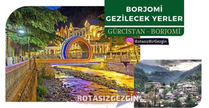 Gürcistan Borjomi Gezilecek Yerler