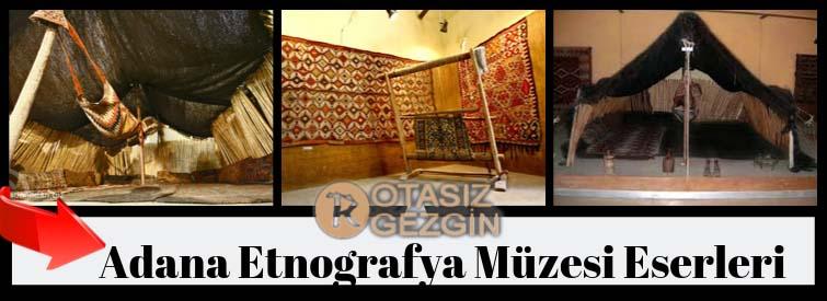 Adana Etnografya Müzesi Eserleri