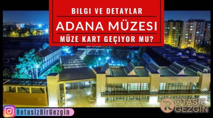 Adana-Müzesi-Nerede-Adres-Müze-Kart-Geçiyor-mu