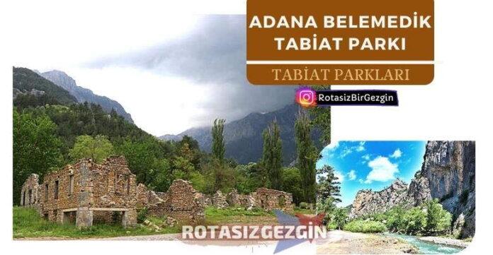 Adana Belemedik Tabiat Parkı