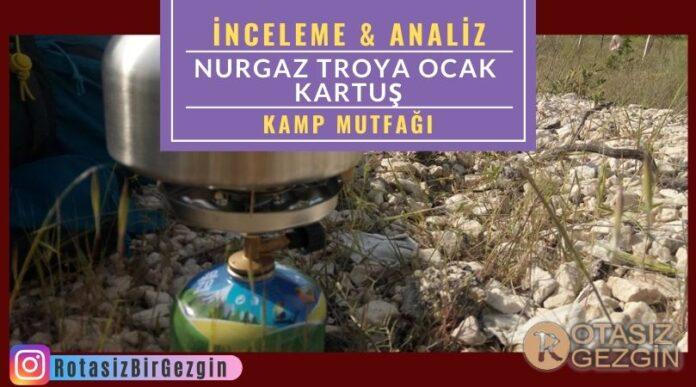 Nurgaz-Troya-Kamp-Ocağı-ve-Kartuş-İnceleme