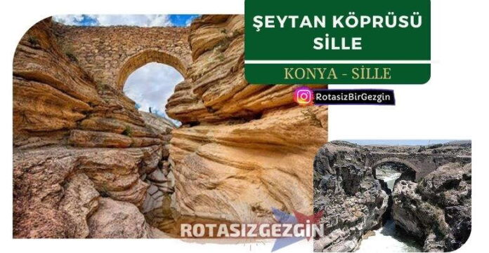 Konya Sille Seytan Koprusu Nasil Giderim