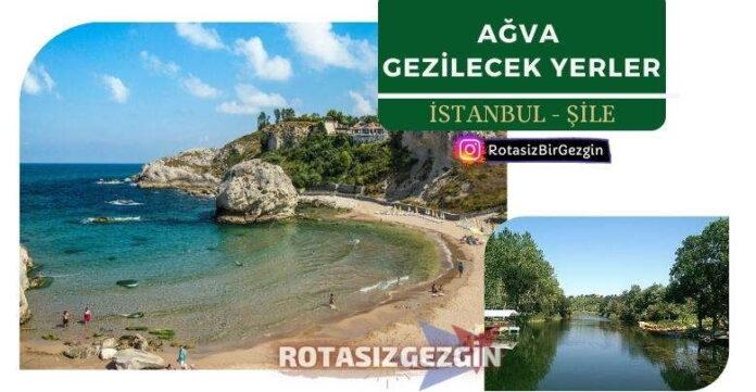 Istanbul Sile Agva Gezilecek Yerler Listesi