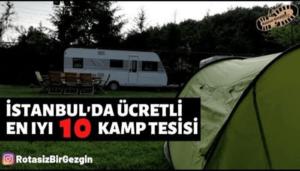 İstanbul En İyi 10 Ücretli Kamp Alanı