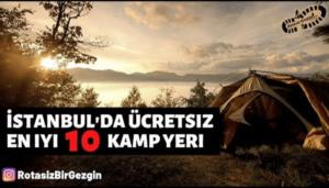 İstanbul En İyi 10 Ücretsiz Kamp Alanı