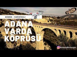 Adana Varda (Alman) Köprüsü – Drone Çekimi