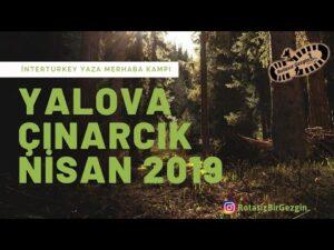 InterTurkey Yaza Merhaba Kampı Yalova 26-28 Nisan 2019
