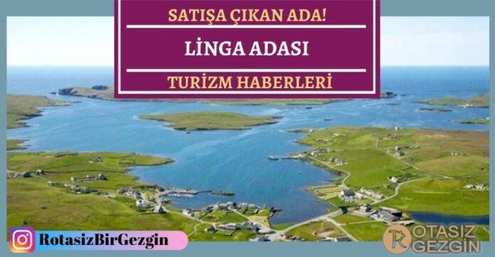 Linga Adası 250bin Sterline Satışa Çıkarıldı!