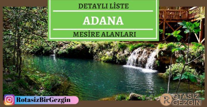 Adana Mesire Alanları Listesi - Hangisinde Kamp Yapılır