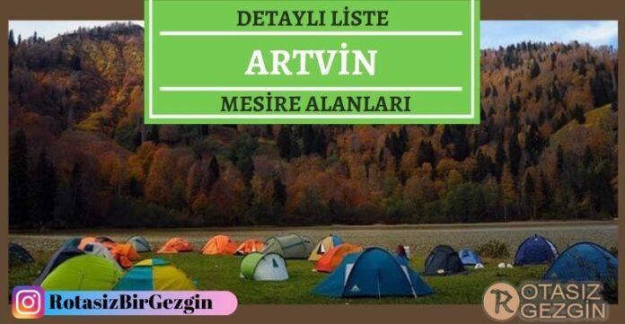 Artvin Mesire Alanları Listesi - Hangisinde Kamp Yapılır