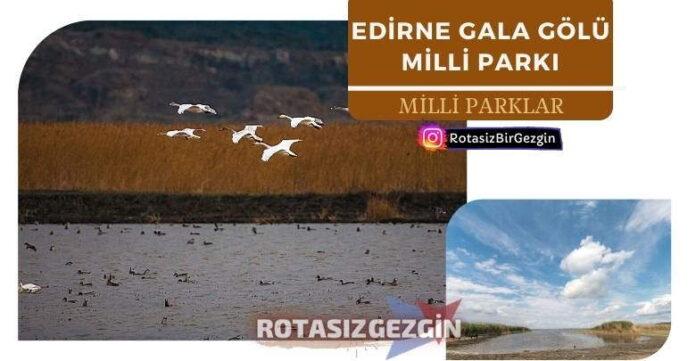 Edirne Gala Gölü Milli Parkı Yol Tarifi