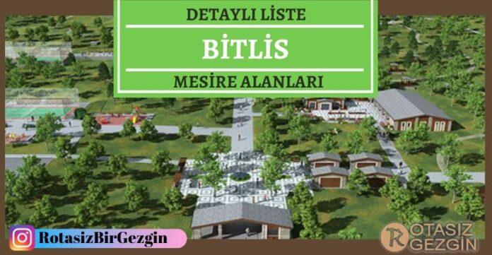Bitlis Mesire Alanları Listesi - Hangisinde Kamp Yapılır