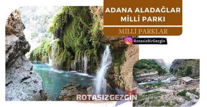 Adana Aladağlar Milli Parkı Nasıl Giderim