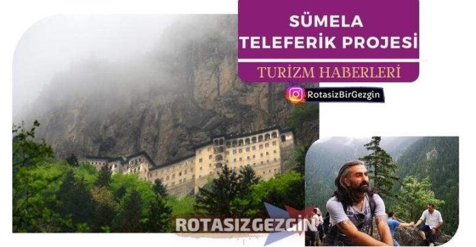 Sümela Manastırı Teleferik Projesi