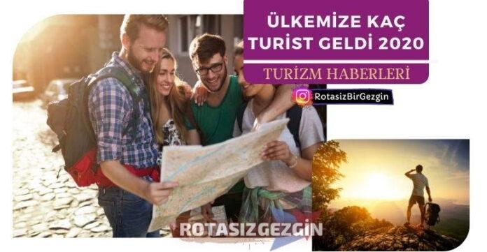 Turist Verileri 2020 Türkiye'ye Kaç Turist Geldi
