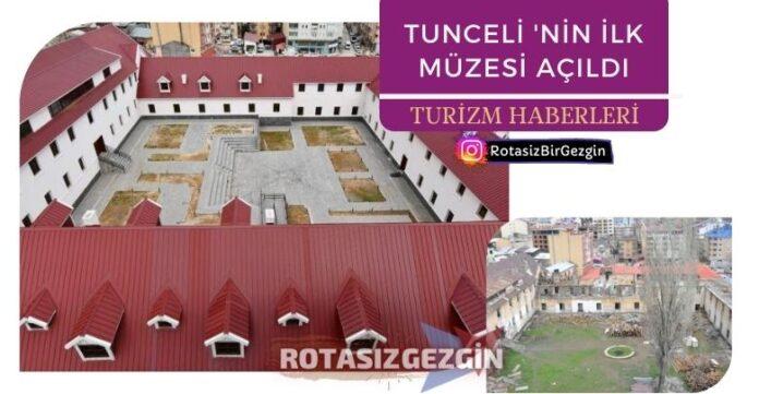 Tunceli Müzesi Resmen Açıldı-Tunceli Müzeleri